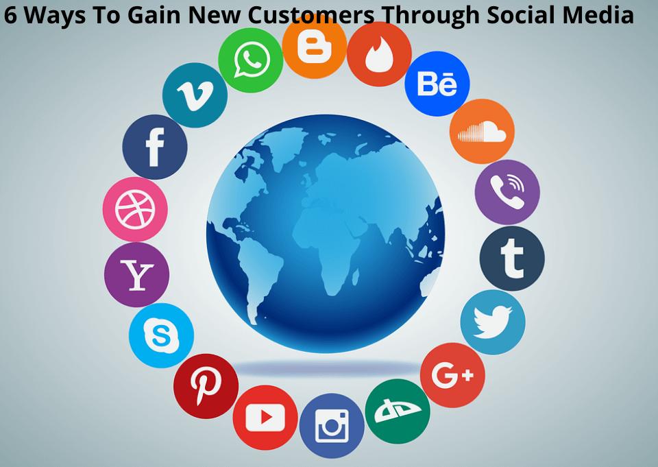6 Ways To Gain New Customers Through Social Media