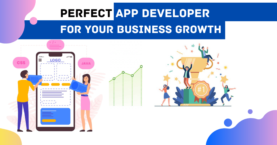 Perfect App Developer for Your Business