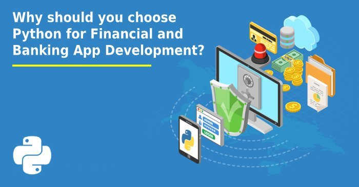 Why Python a Right Tech to Build Your Financial and Banking App?