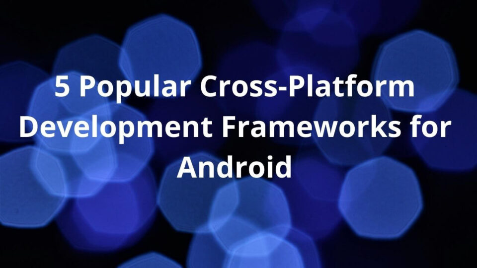 Cross-Platform Development Frameworks (1)