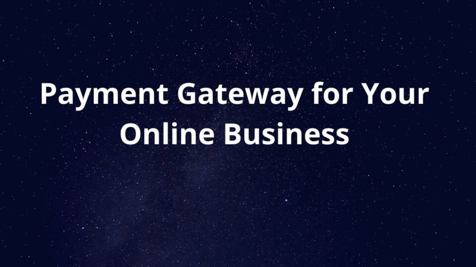 Payment Gateway for Your Online Business (1)